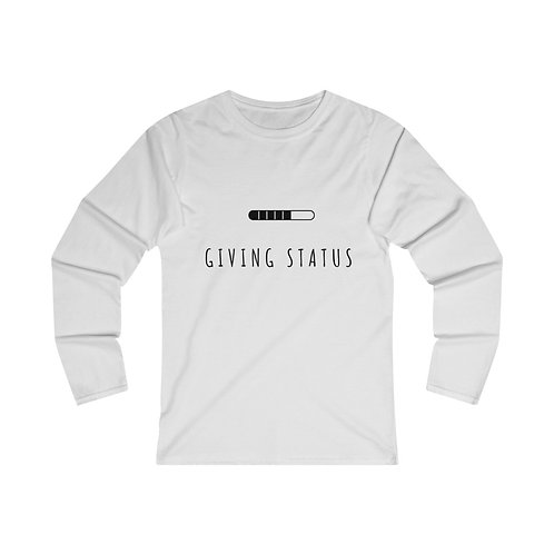 Giving Status Women's Fitted Long Sleeve Tee