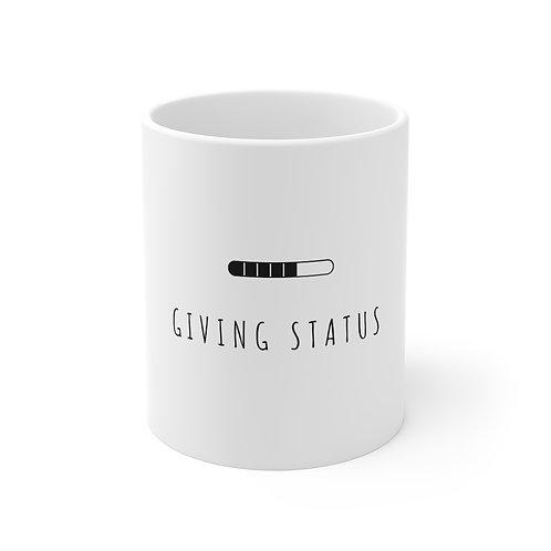 Giving Status Mug 11oz