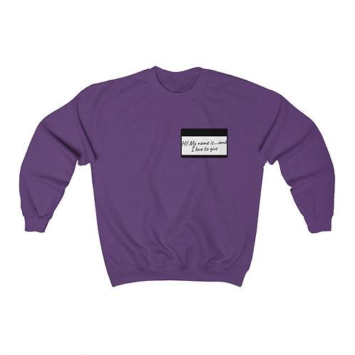 Hi! I love to Give Unisex Heavy Blend™ Crewneck Sweatshirt