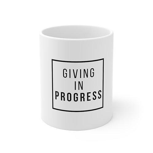 Giving in Progress Mug 11oz