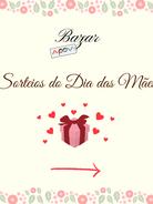 Sorteios do Dia das Mães - bazar da APOV