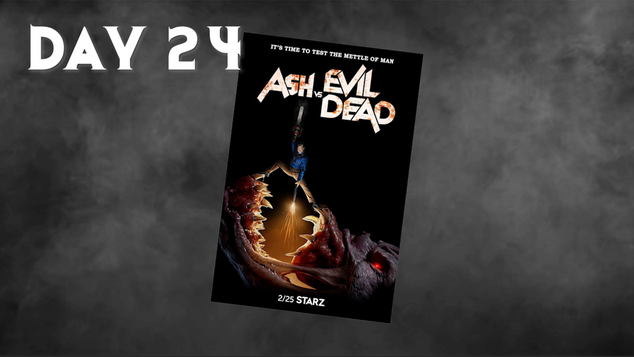 Ash Vs The Evil Dead S3E1 | 31 Days Of Horror