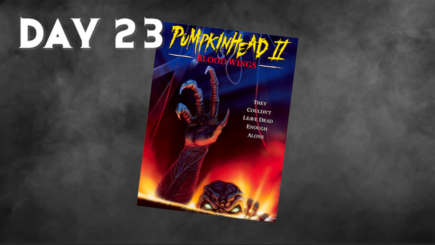 Pumpkinhead II: Blood Wings | 31 Days Of Horror
