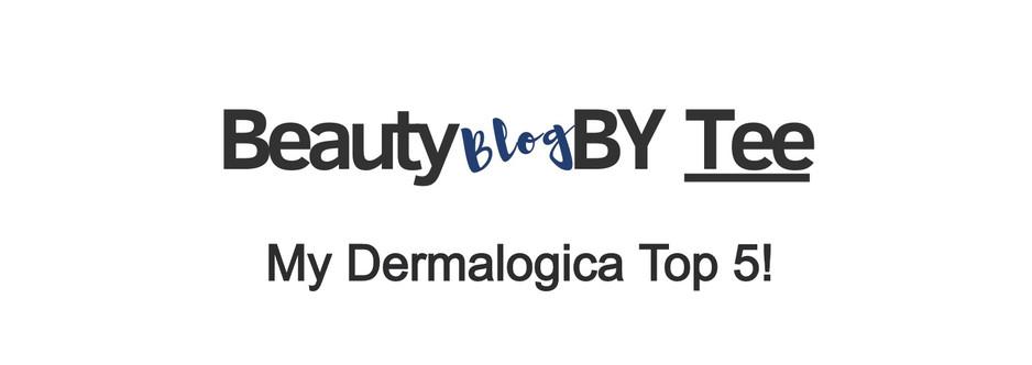 My Dermalogica Top 5!