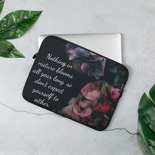 Nothing in Nature Blooms Year Round Laptop Sleeve