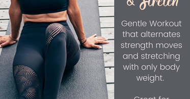 Strengthen & Stretch: A Very Gentle Workout