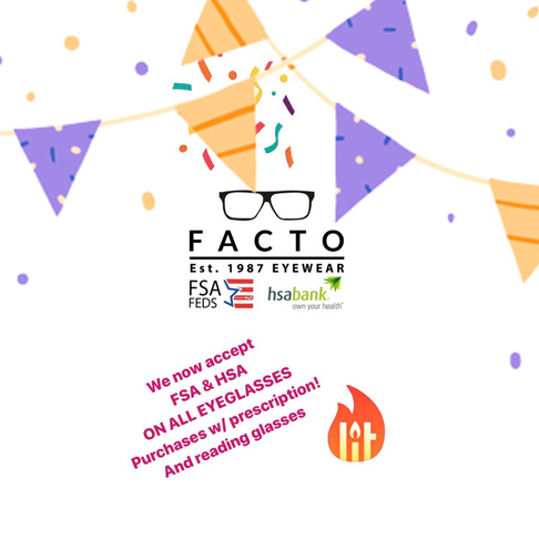 FACTO Eyewear now accepts FSA & HSA purchases on all eyeglasses w/ prescription and reading glasses!
