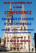 Conférence N°2 - Naissance et essence d'une cathédrale