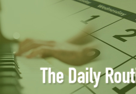 Set a routine for your daily piano practice