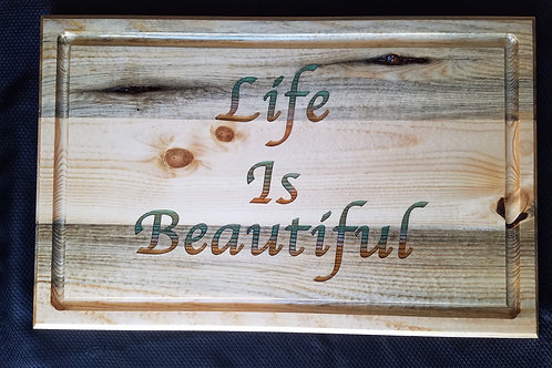 Life is Beautiful Engraved Cuttingboard with Epoxy Letters