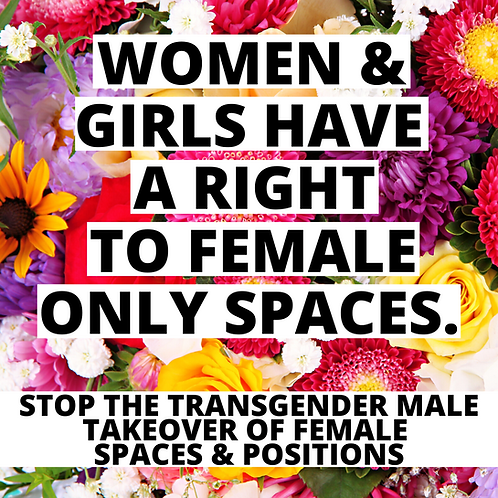 Women & Girls Have a Right to Female Only Spaces