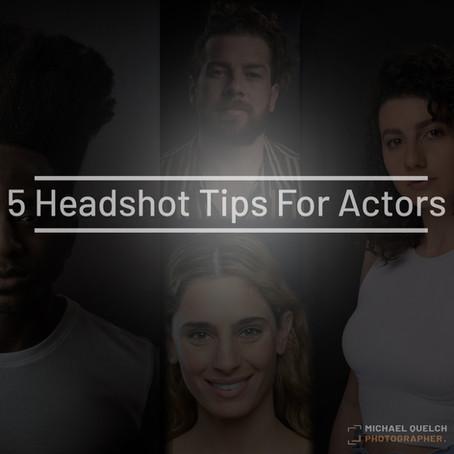 5 Headshot Tips For Actors