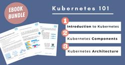 Kubernetes 101 - handy ebook bundle with visuals ⭐️