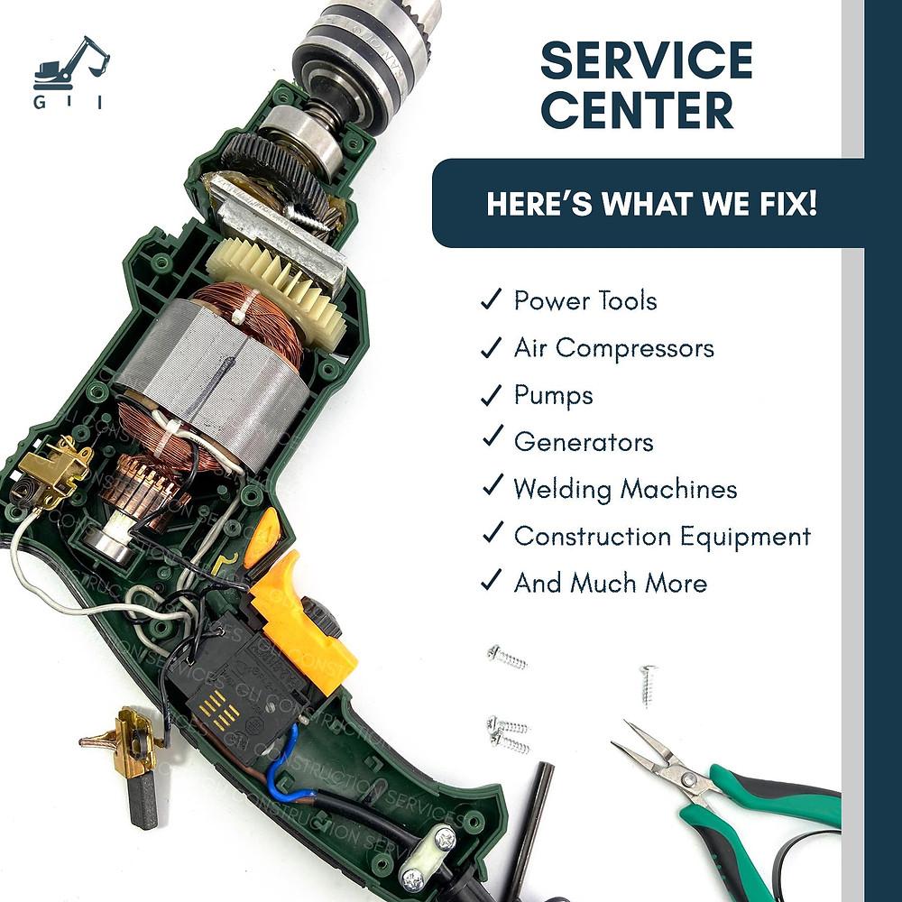 Service Center, here's what we fix, Power tools, air compressors, pumps, generators, welding machines, construcion equipment and more