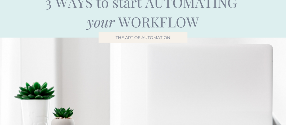 3 Ways to Start Automating your Workflow