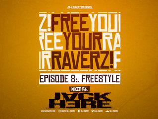 Free Your RaverzZ #8 Freestyle Episode Mixed By Jack Here