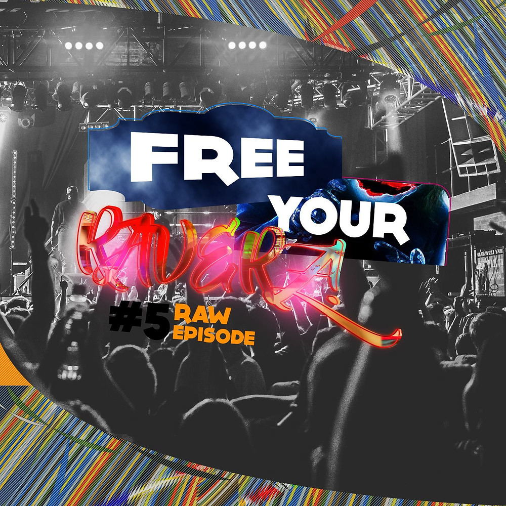 New episode of Free Your RaverZ AVAILABLE NOW!