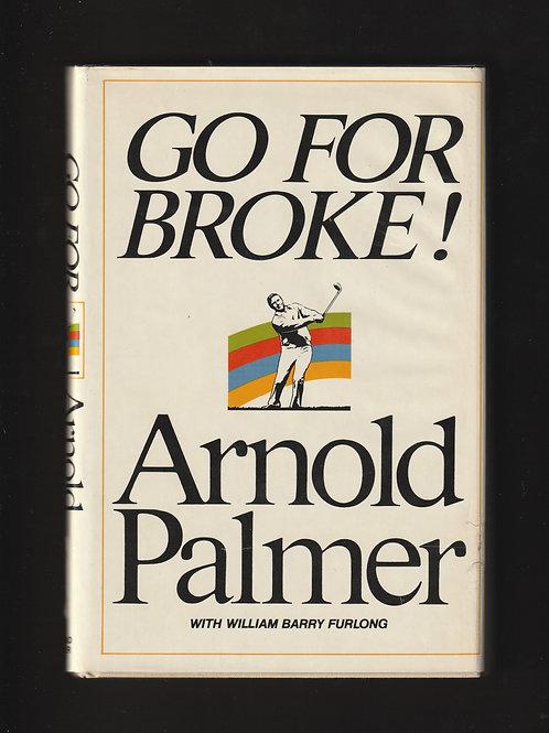 Arnold Palmer SIGNED Go for Broke  Ref. GB. 103