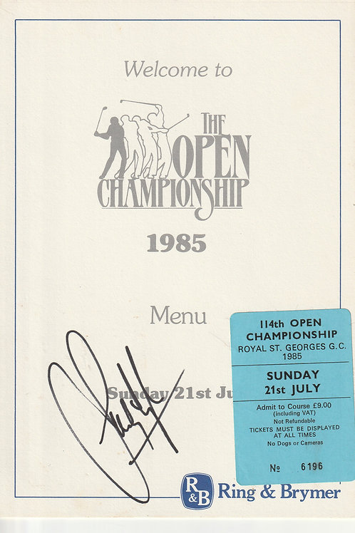 1985 Open Champion SIGNED Menu with Ticket.Ref.191 c.1985