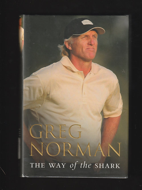 Greg Norman. The Way of the Shark SIGNED Ref. GB. 907