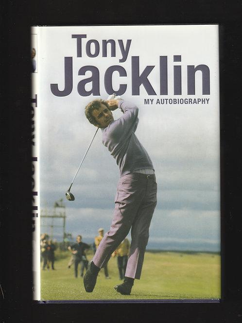 Tony Jacklin SIGNED  Autobiography Ref.GB. 923 1st. Ed.