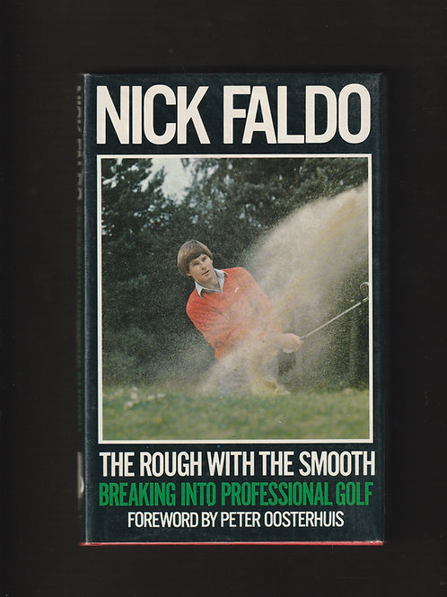 Nick Faldo Signed The Rough with the Smooth Ref.GB. 040.