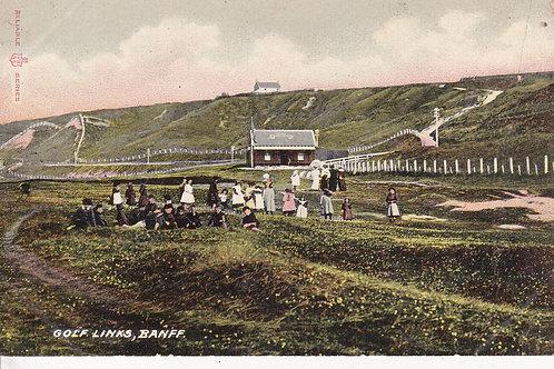 Banff Golf Links Ref.1579 C.1909