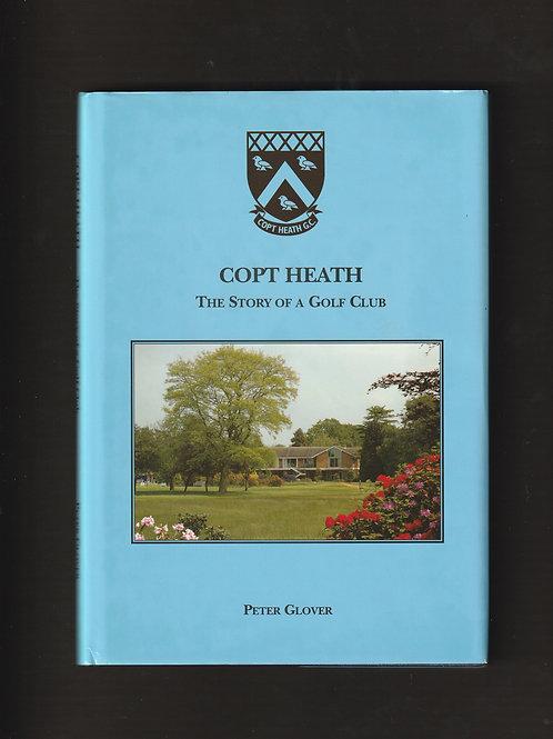 Copt Heath Golf Club History 2007 1st Ed. Ref.GB. 565
