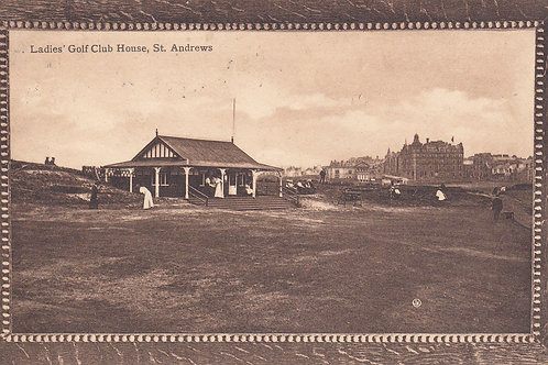 St Andrews Ladies Golf Club House .Ref 240.C. 1913