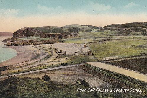 Oban Golf Course & Ganavan Sands. Ref 018. C.1914