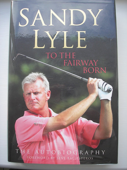 Sandy Lyle SIGNED Autobiography  Ref.671