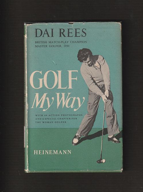 Dai Rees SIGNED Golf My Way Ref.GB. 708 C.1951