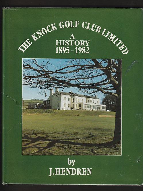 The Knock Golf Club History Ref.GB. 062 C.1982