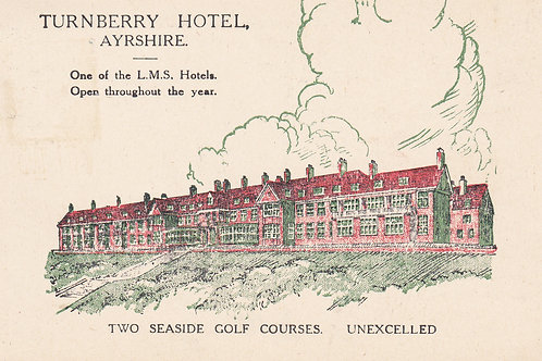 Turnberry Hotel & Golf Courses,Ayr.Ref 293. C.1906