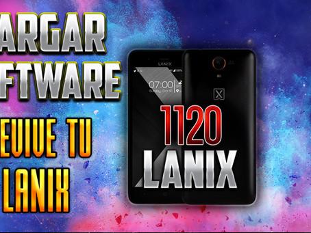 ¡REVIVE TU LANIX ILLIUM 1120!