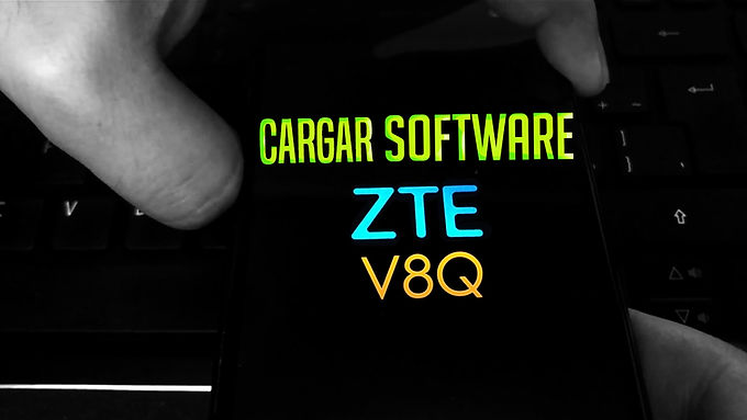 ¡CARGAR SOFTWARE ZTE V8Q!