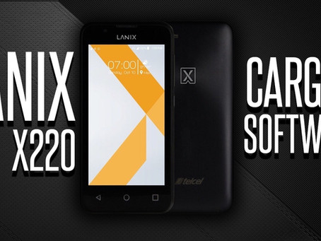 ¡CARGAR SOFTWARE - LANIX X220!