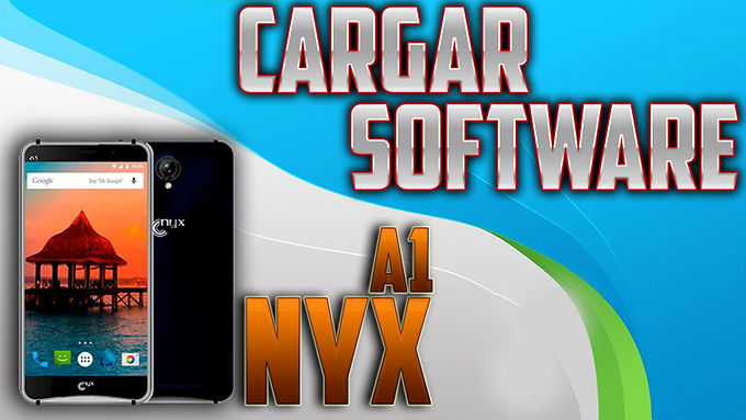 ¡CARGAR SOFTWARE NYX A1!