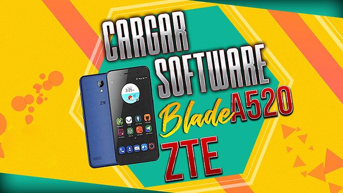 ¡CARGAR SOFTWARE ZTE BLADE A520!