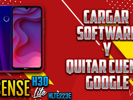 ¡CARGAR SOFTWARE - HISENSE H30 LITE (HLTE223E)!