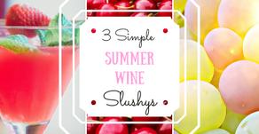 3 Simple Summer Wine Slushies