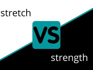 Stretching vs Strengthening