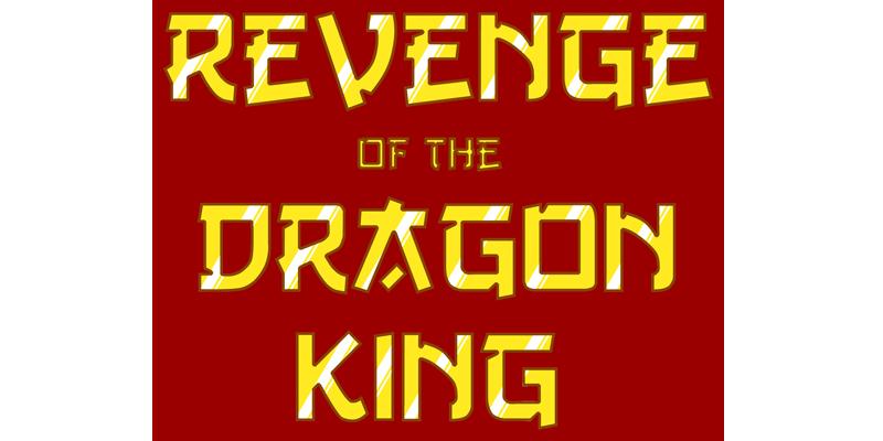 Revenge of the Dragon King