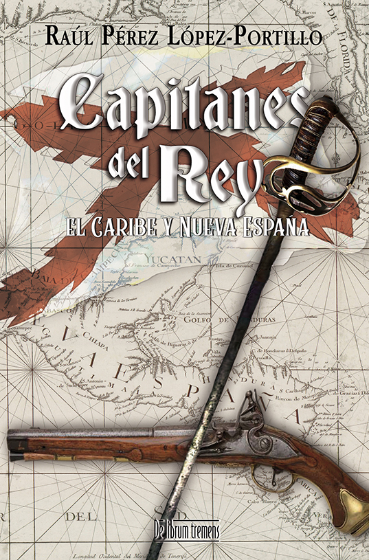 Capitanes del Rey. El Caribe y Nueva
