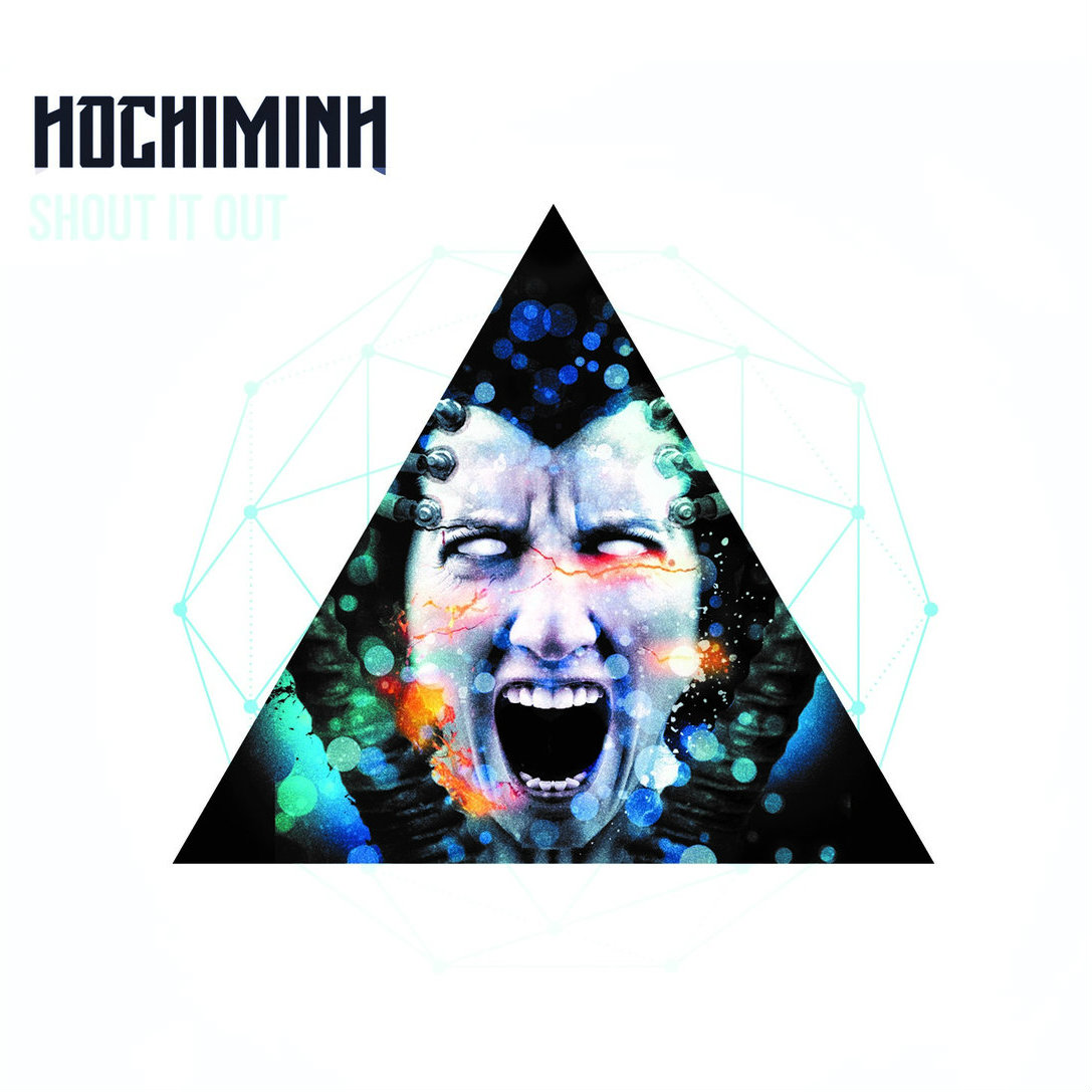 HOCHIMINH - SHOUT IT OUT