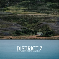 DISTRICT 7 - A PLACE WE USED TO CALL HOME