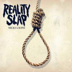 Reality slap- necks and ropes