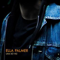 ELLA PALMER SO UMA VEZ