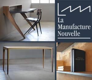 Découvrez les meubles et le design de La Manufacture Nouvelle