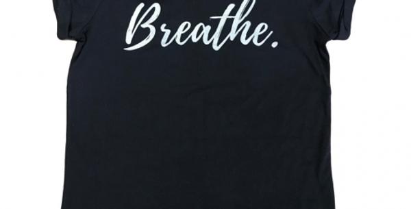 Breathe Slogan T Shirt 100% Organic Cotton